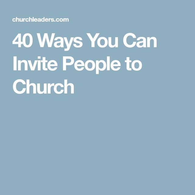 40 Ways You Can Invite People to Church