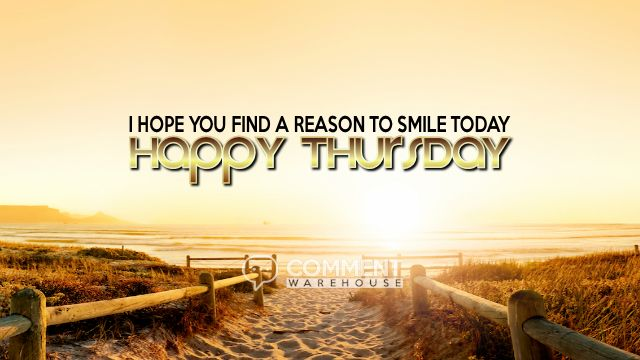 I hope you find a reason to smile today happy Thursday | Thursday Graphics | Days of the Week Graphics Happy Thursday Images Pics Quotes Comments Greetings