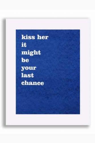 Kiss Her - BlueSt George, Inspiration, Quotes, Hopeless Romantic, Art Prints, Heart Skip, Things, Living, Kisses