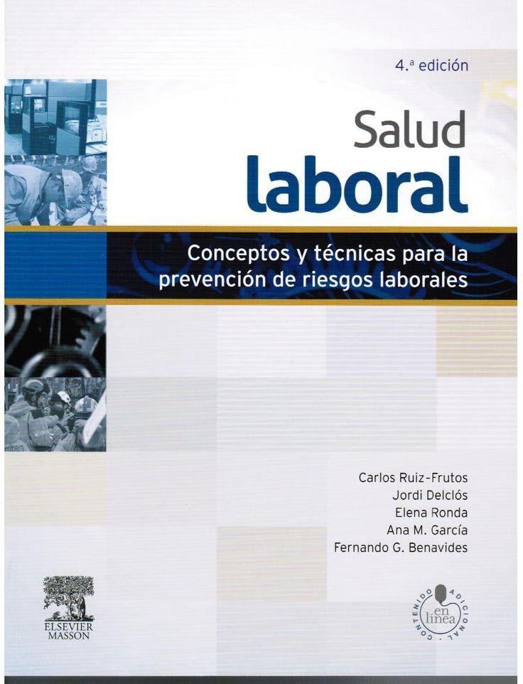 Ruiz-Frutos C, Declós J, Ronda E, García A M, Benavides F G. Salud laboral: conceptos y técnicas para la prevención de riesgos laborales. 4a. ed. Barcelona: Elsevier; 2014.