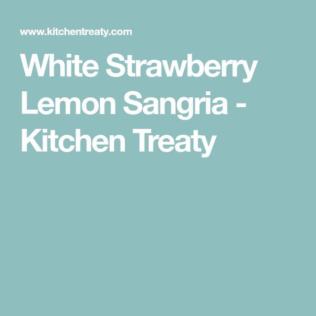 White Strawberry Lemon Sangria - Kitchen Treaty