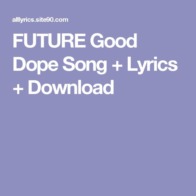 FUTURE Good Dope Song + Lyrics + Download