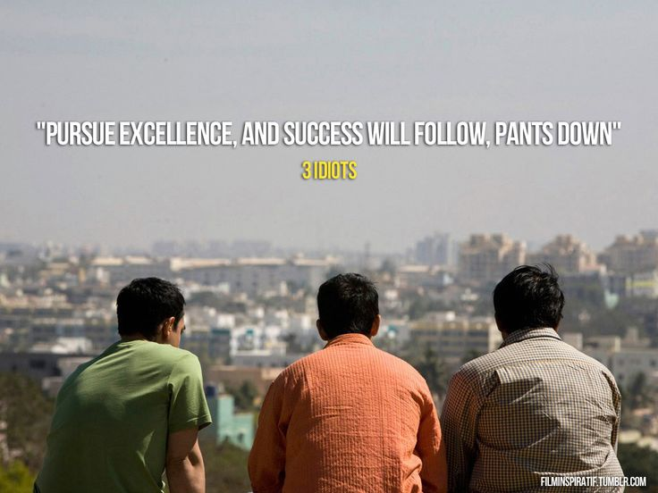 Run after excellence, not success. - Rancho