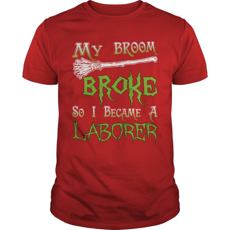 My Broom Broke So I Became A Laborer T-Shirt #gift #ideas #Popular #Everything #Videos #Shop #Animals #pets #Architecture #Art #Cars #motorcycles #Celebrities #DIY #crafts #Design #Education #Entertainment #Food #drink #Gardening #Geek #Hair #beauty #Health #fitness #History #Holidays #events #Home decor #Humor #Illustrations #posters #Kids #parenting #Men #Outdoors #Photography #Products #Quotes #Science #nature #Sports #Tattoos #Technology #Travel #Weddings #Women