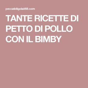 TANTE RICETTE DI PETTO DI POLLO CON IL BIMBY