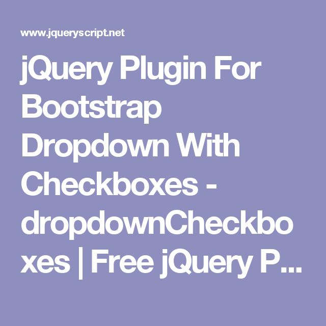 jQuery Plugin For Bootstrap Dropdown With Checkboxes - dropdownCheckboxes   Free jQuery Plugins