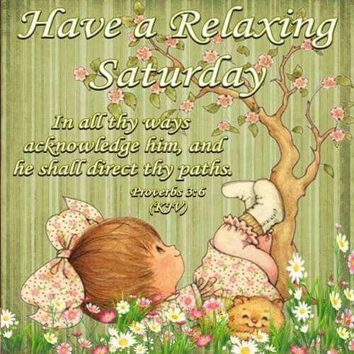Have A Relaxing Saturday good morning saturday saturday quotes good morning saturday saturday images
