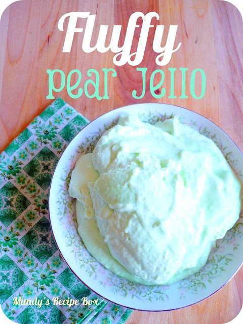 Mandy's Recipe Box: Fluffy Pear Jello & Recipe Round-Up