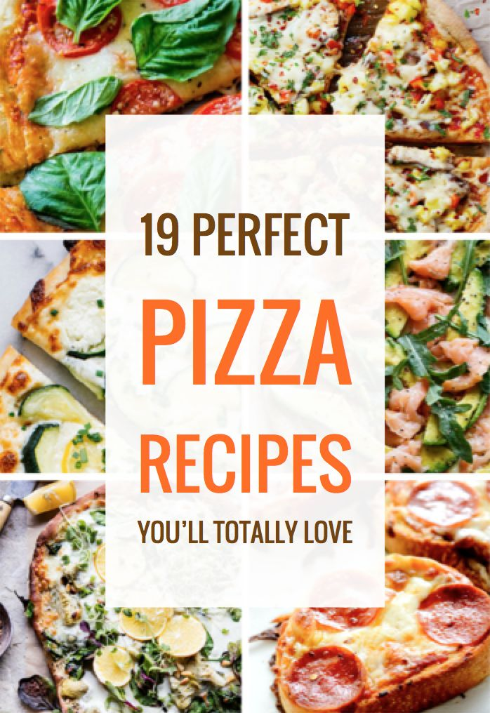 19 Perfect Pizza Recipes So Good You'll Beg for More
