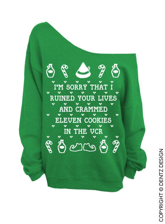 I NEED THIS // Elf Sweatshirt // I'm sorry that I ruined your lives and crammed eleven cookies into the VCR