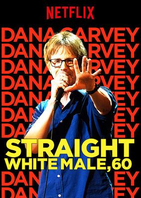 Dana Carvey: Straight White Male, 60 (2016) -