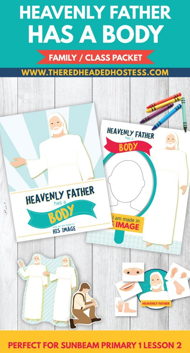 Heavenly Father has a Body - Sunbeam lesson helps that you can print from home.  So cute and really amazing material. www.theredheadedhostess.com