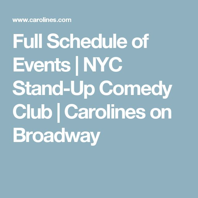 Full Schedule of Events | NYC Stand-Up Comedy Club | Carolines on Broadway