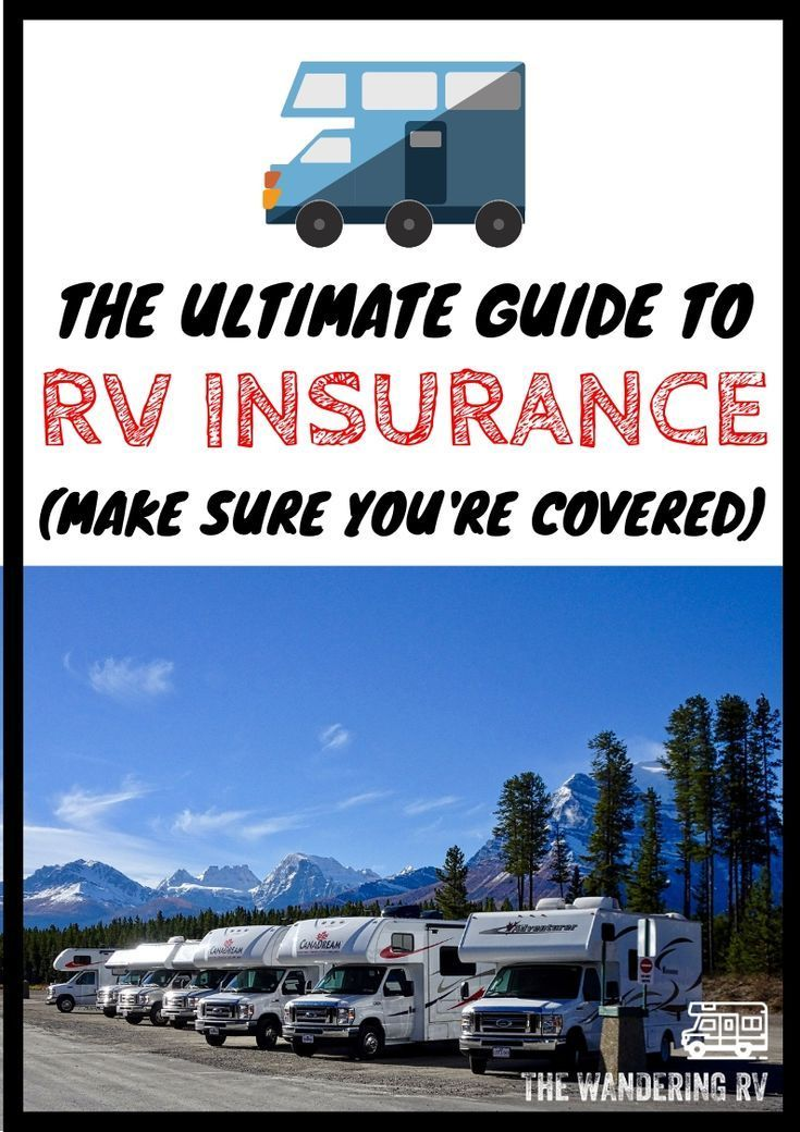 The Ultimate Guide To Rv Insurance In 2020 Rv Insurance Cost Rv