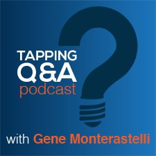 75 Hours Of Free Training And Insight From The Brightest Minds In EFT (No Signup Required) | EFT/Tapping Q and A with Gene Monterastelli – Emotional Freedom Techniques