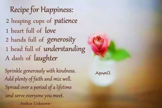 The Recipe for True Happiness ... patience, love, generosity, understanding, laughter, ...... kindness, faith --- in Your Lifetime for Everyone. A GOOD recipe and a good cook make for a good meal! In a way, it is similar with happiness. It is not the result of a single factor, but many things in life come together ... JW.ORG ONLINE LIBRARY g 4/06 pp. 4-7 The Recipe for True Happiness g 4/06 p. 7 The Recipe for True Happiness Awake!—2006 http://wol.jw.org/en/wol/d/r1/lp-e/102006122