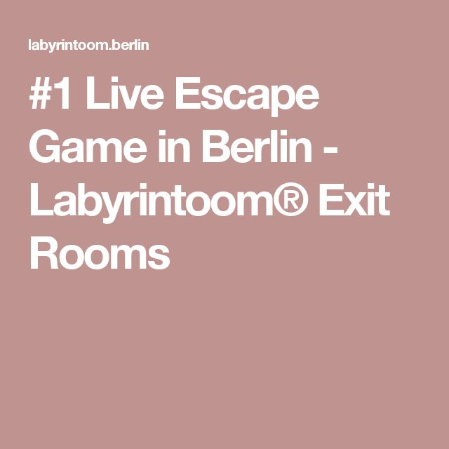 #1 Live Escape Game in Berlin - Labyrintoom® Exit Rooms