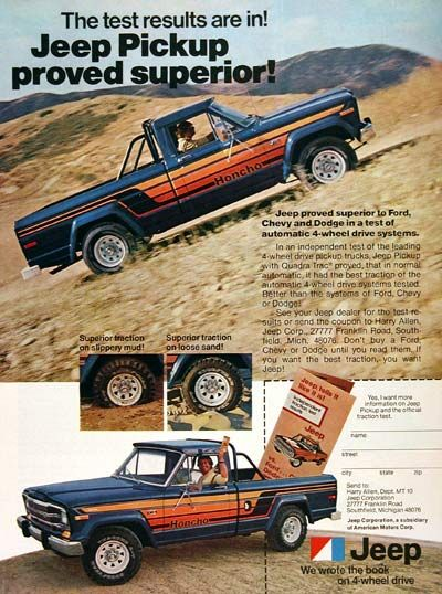 1979 Jeep Honcho 4x4 Pickup Truck vintage ad. The test results are in! Jeep Pickup proved superior to Ford, Chevy and Dodge! With the automatic Quadra-Trac® 4-wheel drive system.