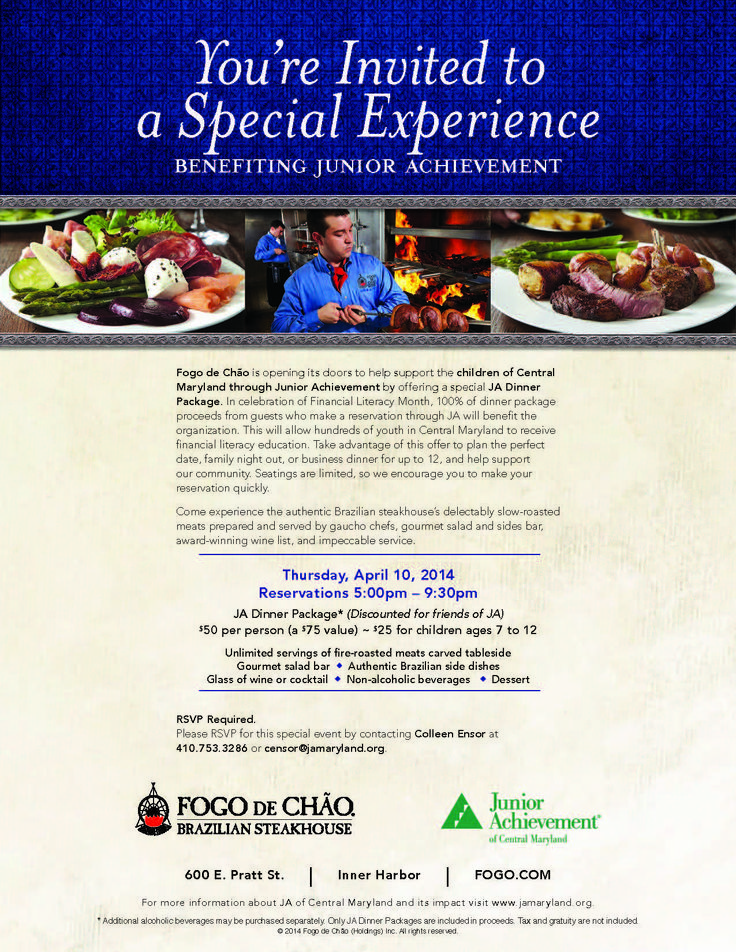 Our 3rd Annual Fogo de Chão Benefit Dinner is set for April 10. 56 seats have already been taken in less than 24 hours! Don't miss out on your chance to enjoy this delicious cuisine at a discounted price with 100% of the proceeds going to Junior Achievement of Central Maryland. Contact Colleen Ensor at 410-753-3286 or censor@jamaryland.org to make your reservations today.