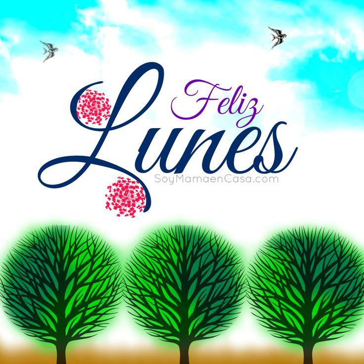 Que tengan un maravilloso día y feliz inicio de semana #feliz #lunes #saludos www.soymamaencasa.com