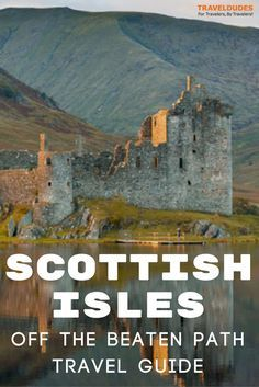 An off the beaten path travel guide to exploring the Scottish Isles. 8 islands to visit instead of Isle of Skye. Best of travel in Scotland. | Blog by Travel Dudes: Community for Travelers, by Travelers!
