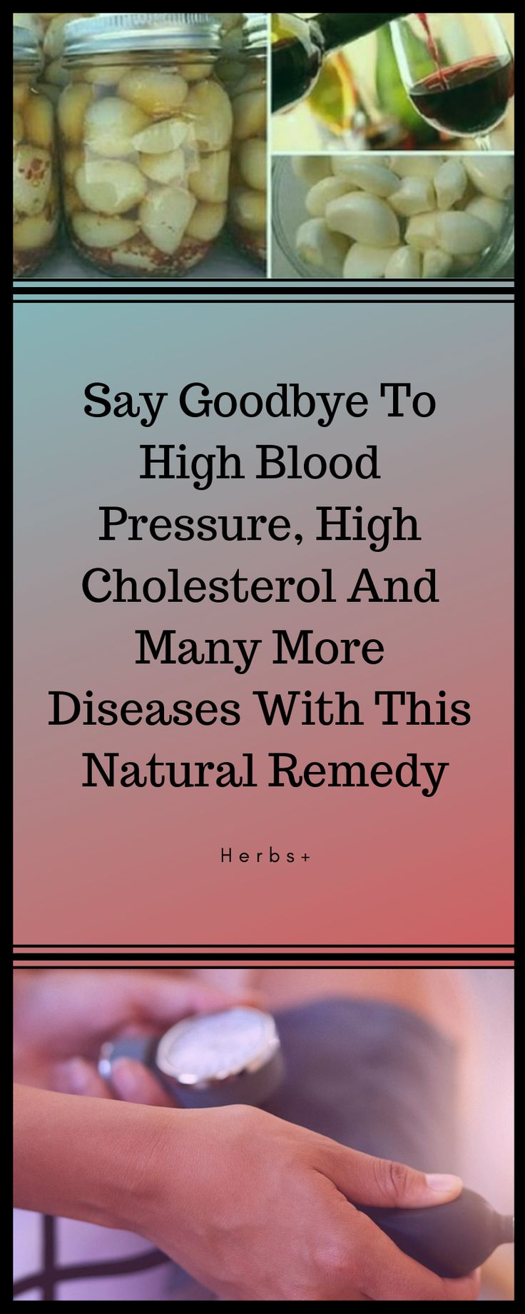 Say Goodbye To High Blood Pressure, High Cholesterol And Many More Diseases With This Natural Remedy
