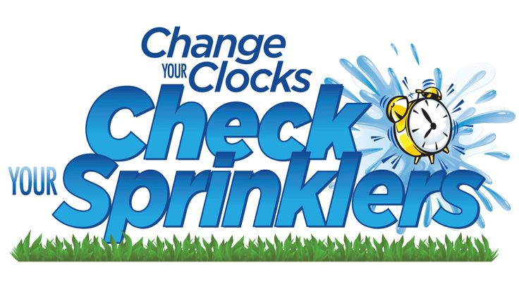 Change Your Clocks, Check Your Sprinklers ~ Sunday, March 10   Save Our Water