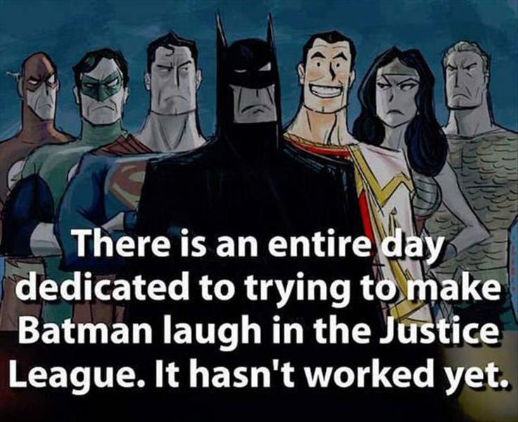 Headcanon: There is an entire day dedicated to trying to make Batman laugh in the Justice League. It hasn't worked yet