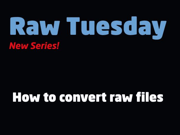How to convert raw files: some of the most common questions about raw conversion answered and explained