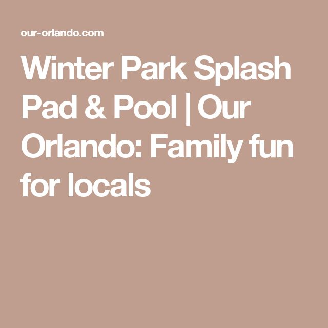 Winter Park Splash Pad & Pool | Our Orlando: Family fun for locals