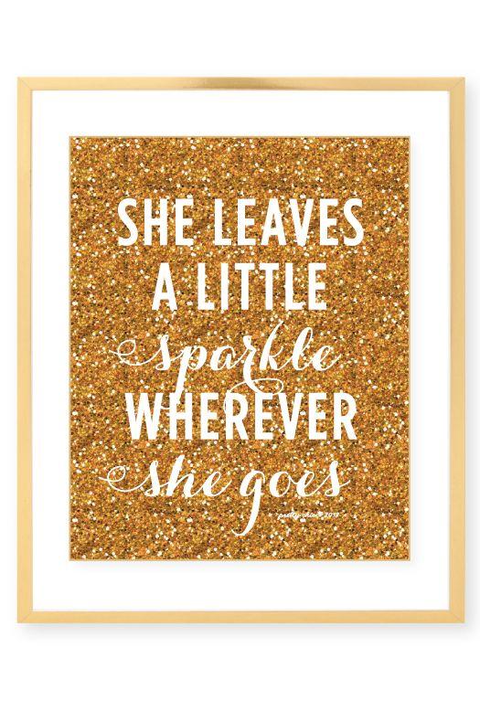 She Leaves A Little Sparkle Wherever She Goes Print