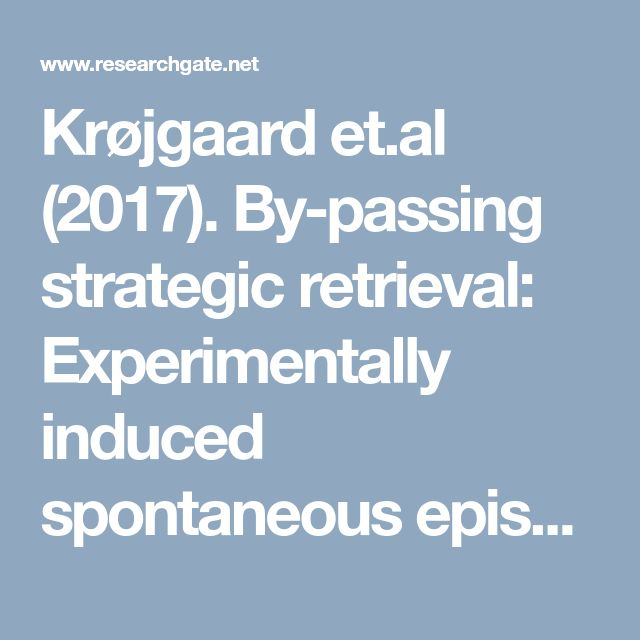 Krøjgaard et.al (2017). By-passing strategic retrieval: Experimentally induced spontaneous episodic memories in 35- and 46-month-old children.