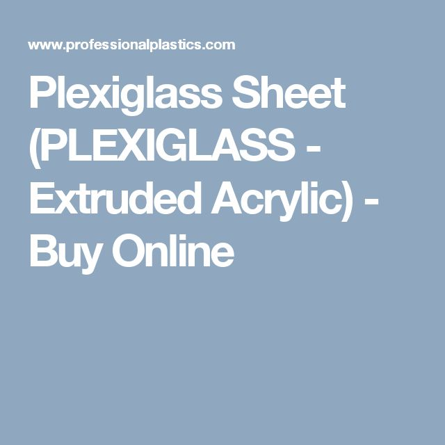 Plexiglass Sheet (PLEXIGLASS - Extruded Acrylic) - Buy Online