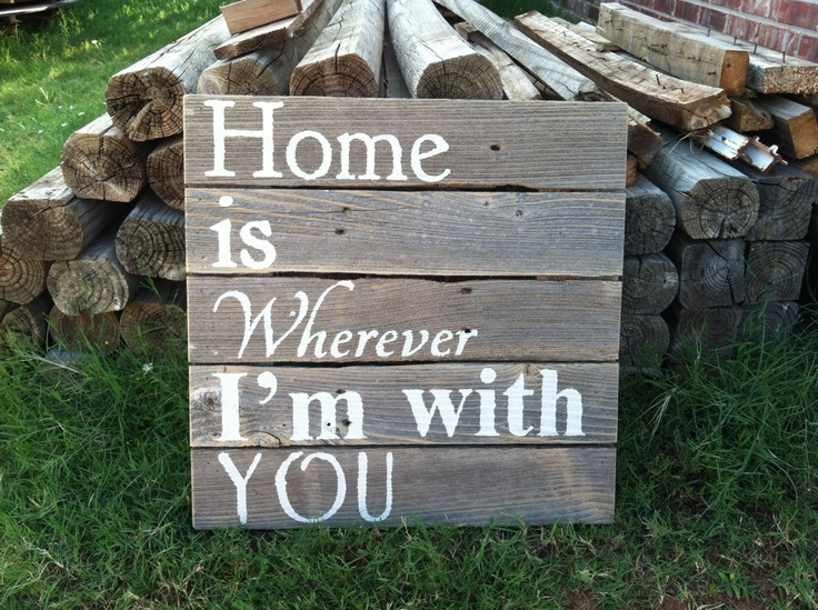 Home Is Wherever I'm With You white letters on a natural weathered cedar fence picket sign. $35.00, via Etsy.