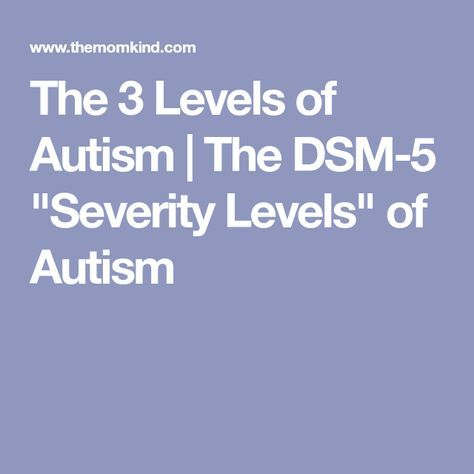 """The 3 Levels of Autism 