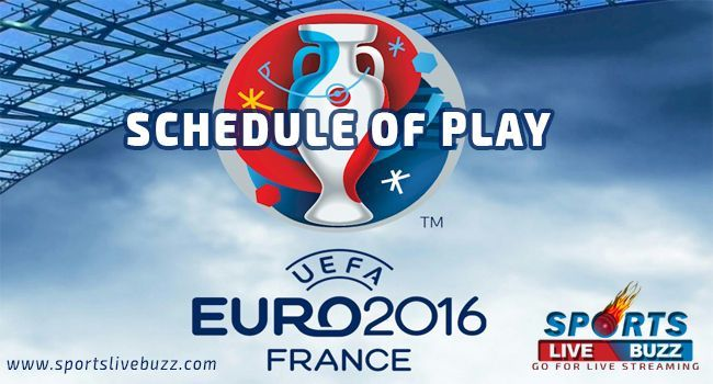 UEFA Euro 2016 Schedule of Play