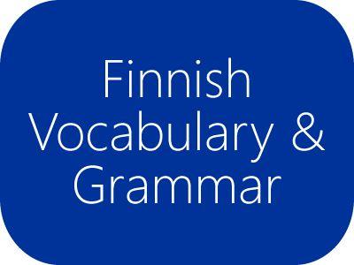 Finnish Vocabulary and Grammar