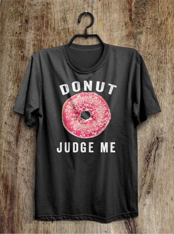 donut judge me t shirt – Shirtoopia