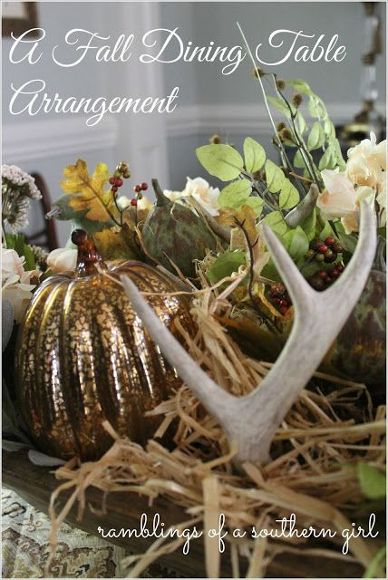 Ramblings of a Southern Girl: Antlers, Pumpkins, & A Dough Bowl - A Fall Dining Table Arrangement