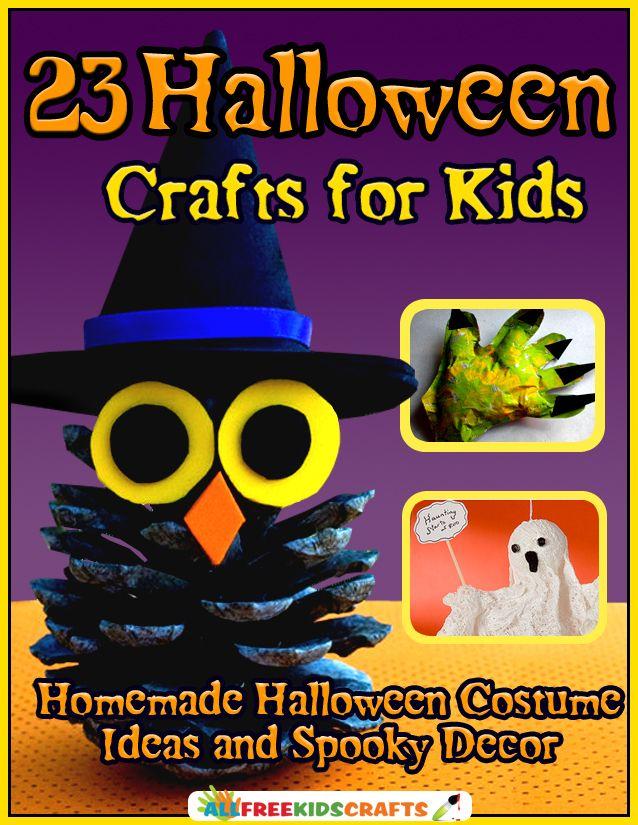 23 Halloween Crafts for Kids: Homemade Halloween Costume Ideas and Spooky Decor Free eBook   AllFreeKidsCrafts.com