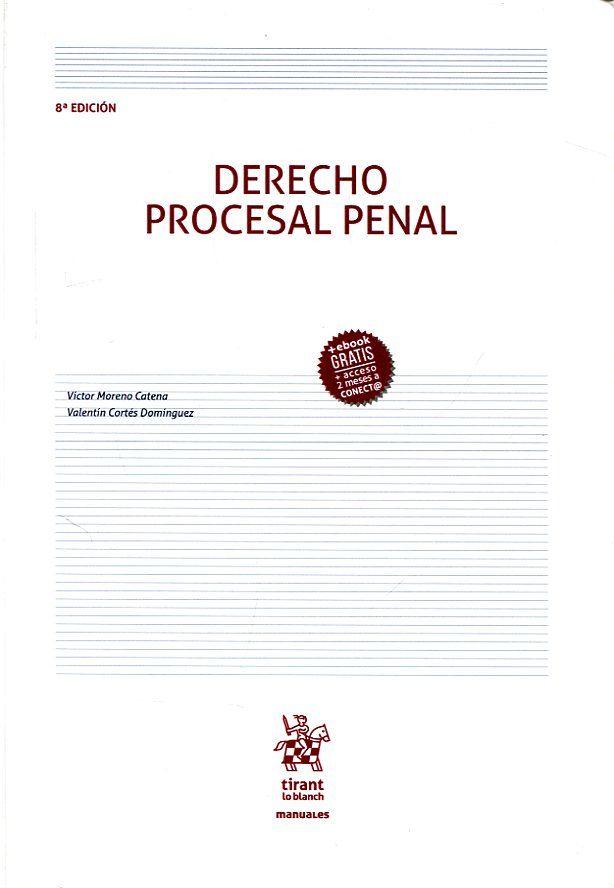 Derecho procesal penal / Víctor Moreno Catena, Valentín Cortés Domínguez. Tirant lo Blanch, 2017