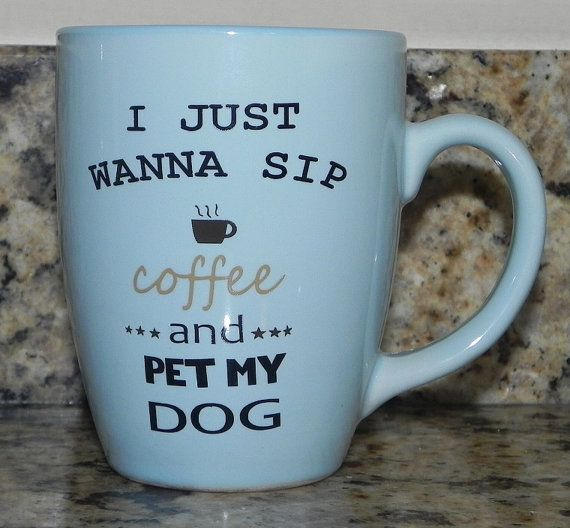 coffee cup-I just wanna sip coffee and pet by SparkleandShineVinyl