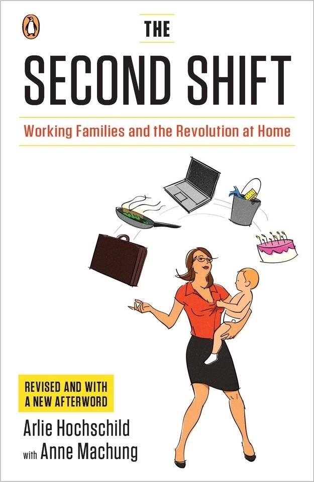 The Second Shift: Working Families and the Revolution at Home, Arlie Hochschild | 15 Books To Spark Your Feminist Awakening