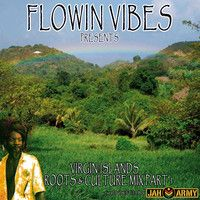 FLOWIN VIBES - VIRGIN ISLANDS ROOTS AND CULTURE MIX PART 1 by Flowin Vibes on SoundCloud