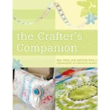 The Crafter's Companion: Tips, Tales and Patterns from a Community of Creative Minds (Paperback)By Anna Torborg