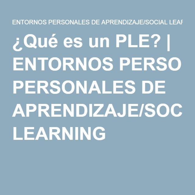 ¿Qué es unPLE? | ENTORNOS PERSONALES DE APRENDIZAJE/SOCIAL LEARNING #ple