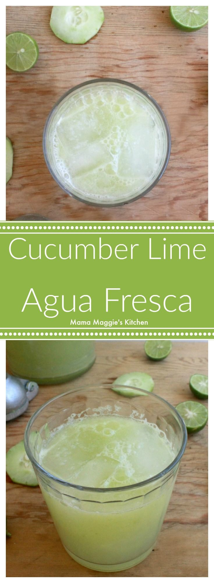 Cucumber Lime Agua Fresca is a popular warm-weather drink in Mexico. Light and refreshing and always delicious. By Mama Maggie's Kitchen