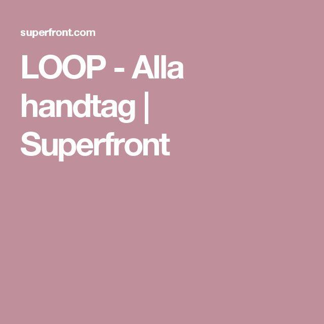 LOOP - Alla handtag   Superfront
