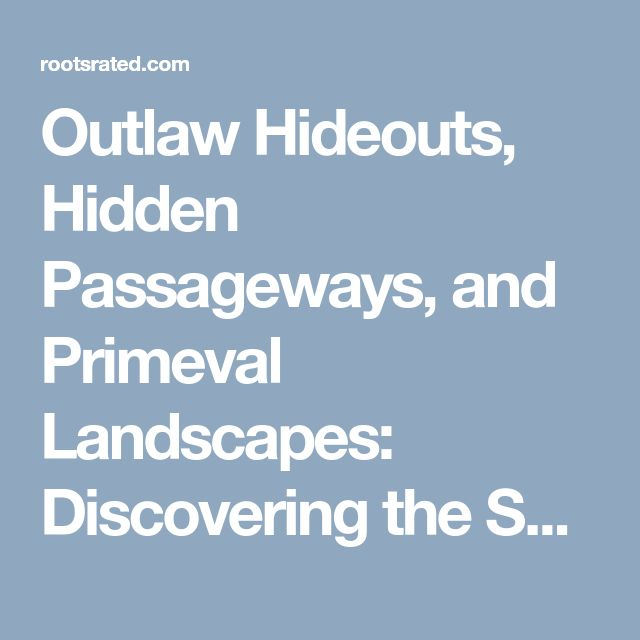 Outlaw Hideouts, Hidden Passageways, and Primeval Landscapes: Discovering the Secrets of Dismals Canyon