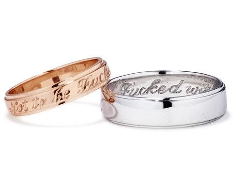 'Not To Be F'ed With' bands for her & him, can be specially ordered in white, yellow or rose gold with the cursive script engraved on the inside or outside of the band. In any color, these bands are all that a commitment ring implies and more.  14kt rose and white gold engraved band set $2,375.00